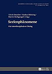 Jahrbuch der Karl-Heim-Gesellschaft, 29 Jahrgang 2016: Seelenphänomene Ein interdisziplinärer Dialog