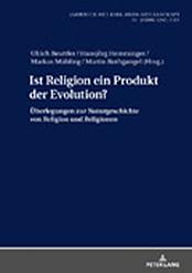 Jahrbuch 2019 der Karl-Heim-Gesellschaft: Ist Religion ein Produkt der Evolution? Überlegungen zur Naturgeschichte von Religion und Religionen